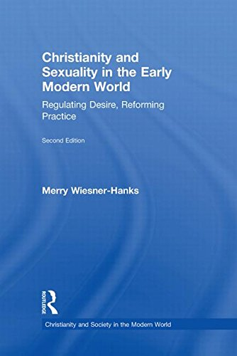 9780415491884: Christianity and Sexuality in the Early Modern World: Regulating Desire, Reforming Practice (Christianity and Society in the Modern World)