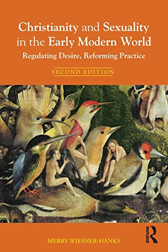 9780415491891: Christianity and Sexuality in the Early Modern World: Regulating Desire, Reforming Practice (Christianity and Society in the Modern World)