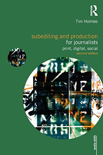 9780415492010: Subediting and Production for Journalists: Print, Digital & Social (Media Skills)