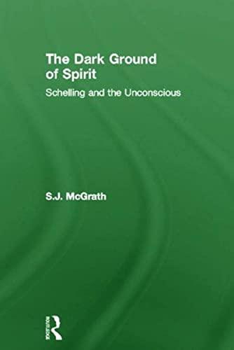 9780415492096: The Dark Ground of Spirit: Schelling and the Unconscious