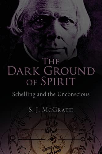 9780415492126: The Dark Ground of Spirit: Schelling and the Unconscious