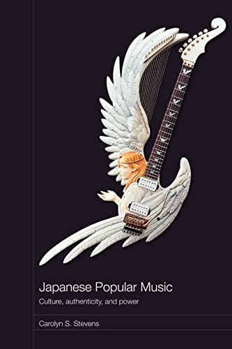 9780415492218: Japanese Popular Music: Culture, Authenticity and Power (Routledge Media, Culture and Social Change in Asia)