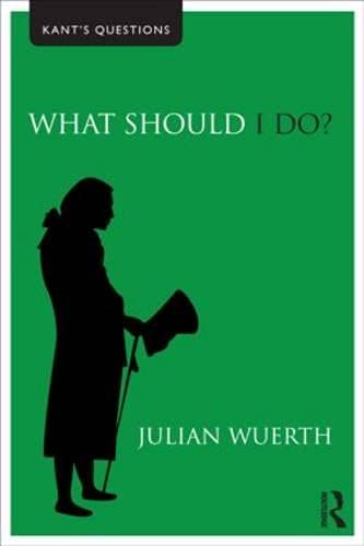 9780415492577: What Should I Do? (Kant's Questions)