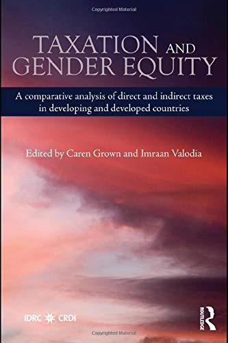 9780415492621: Taxation and Gender Equity: A Comparative Analysis of Direct and Indirect Taxes in Developing and Developed Countries (Routledge International Studies in Money and Banking)