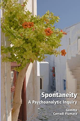 9780415492690: Spontaneity: A Psychoanalytic Inquiry