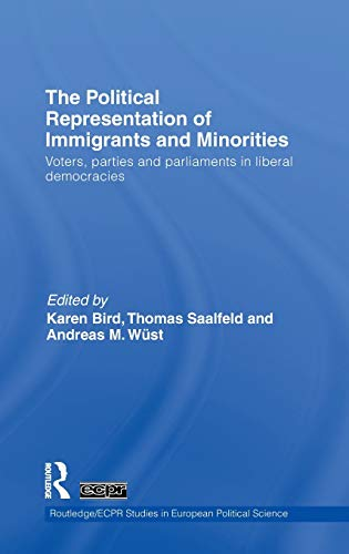 9780415492720: The Political Representation of Immigrants and Minorities: Voters, Parties and Parliaments in Liberal Democracies (Routledge/ECPR Studies in European Political Science)