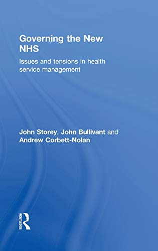 9780415492751: Governing the New NHS: Issues and Tensions in Health Service Management