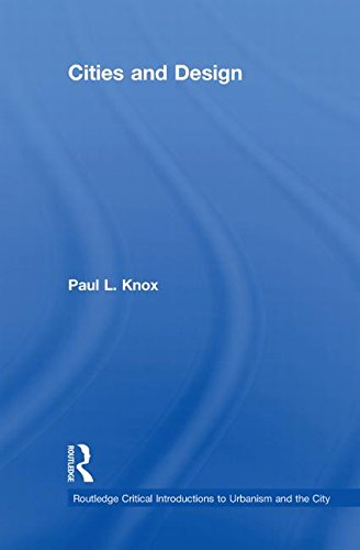 9780415492881: Cities and Design (Routledge Critical Introductions to Urbanism and the City)