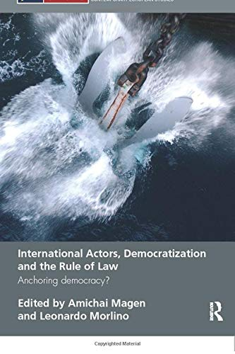 9780415492959: International Actors, Democratization and the Rule of Law: Anchoring Democracy?