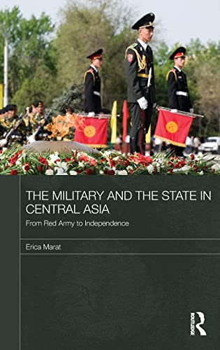9780415493475: The Military and the State in Central Asia: From Red Army to Independence