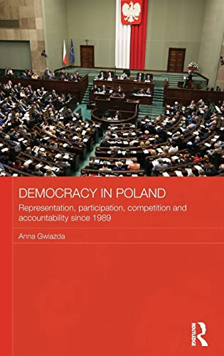 Democracy in Poland: Representation, participation, competition and accountability since 1989 (...