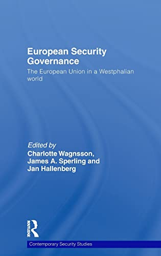 9780415493529: European Security Governance: The European Union in a Westphalian World (Contemporary Security Studies)
