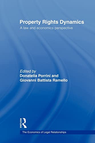 9780415493628: Property Rights Dynamics: A Law and Economics Perspective