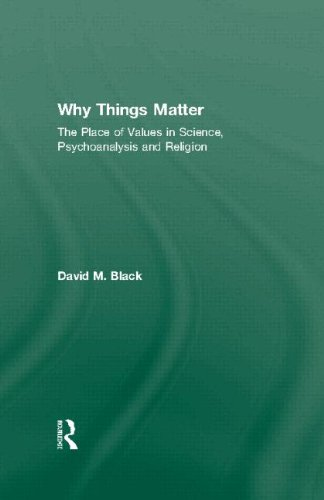 9780415493703: Why Things Matter: The Place of Values in Science, Psychoanalysis and Religion