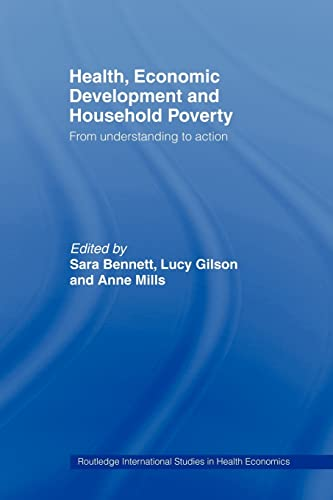 Health, Economic Development and Household Poverty: From: Editor-Sara Bennett; Editor-Lucy
