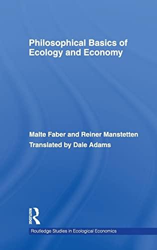9780415494557: Philosophical Basics of Ecology and Economy (Routledge Studies in Ecological Economics)