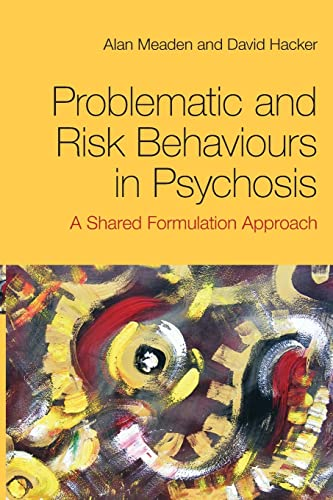 9780415494656: Problematic and Risk Behaviours in Psychosis: A Shared Formulation Approach