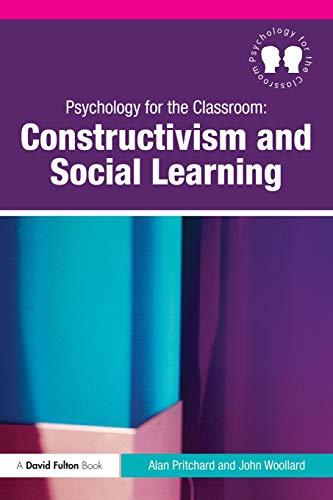 Psychology for the Classroom: Constructivism and Social: Woollard, John, Pritchard,