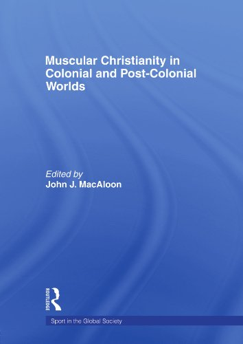 Muscular Christianity and the Colonial and Post-Colonial