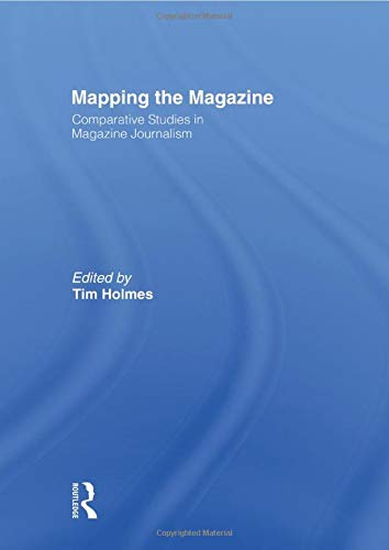 9780415494984: Mapping the Magazine: Comparative studies in magazine journalism (Journalism Studies)