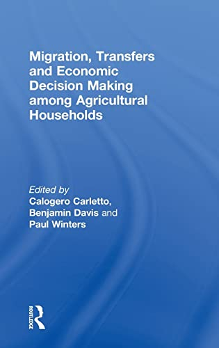Migration, Transfers and Economic Decision Making among Agricultural Households: Routledge