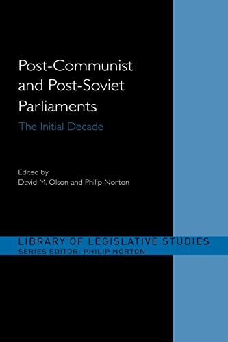 9780415495233: Post-Communist and Post-Soviet Parliaments: The Initial Decade (Library of Legislative Studies)