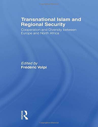 9780415495264: Transnational Islam and Regional Security: Cooperation and Diversity between Europe and North Africa
