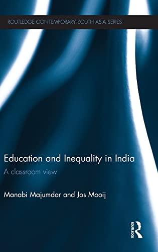 Education and Inequality in India: A Classroom: Manabi Majumdar; Jos
