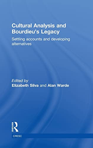 9780415495356: Cultural Analysis and Bourdieu's Legacy: Settling Accounts and Developing Alternatives (CRESC)