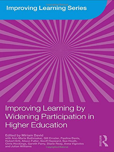 Improving Learning by Widening Participation in Higher: Miriam David (editor),