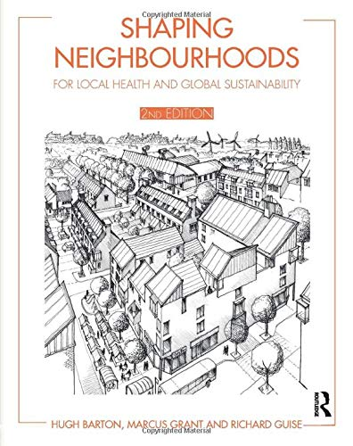 9780415495493: Shaping Neighbourhoods: For Local Health and Global Sustainability