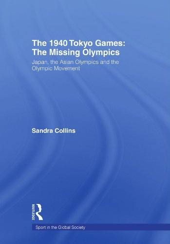 9780415495615: The 1940 Tokyo Games: The Missing Olympics: Japan, the Asian Olympics and the Olympic Movement (Sport in the Global Society)