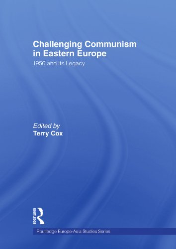 9780415495677: Challenging Communism in Eastern Europe: 1956 and its Legacy (Routledge Europe-asia Studies)