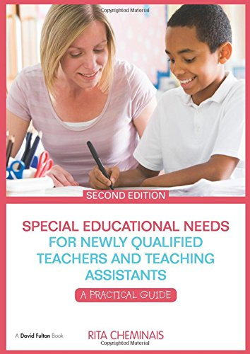 Special Educational Needs for Newly Qualified Teachers and Teaching Assistants. A Practical Guide.:...