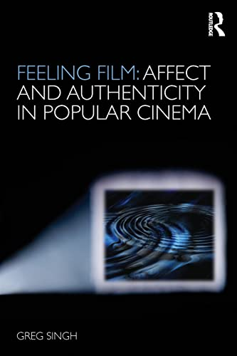 9780415496360: Feeling Film: Affect and Authenticity in Popular Cinema