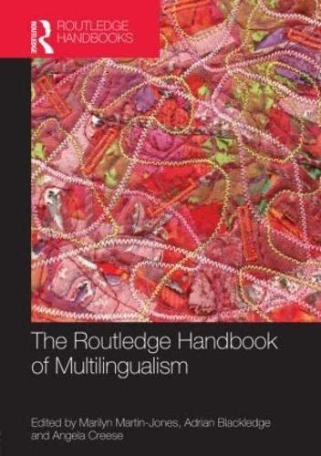 ROUTLEDGE HANDBOOK OF MULTILINGUALISM: MARTIN-JONES,M., BLACKLEDGE,A.