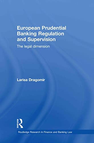 9780415496568: European Prudential Banking Regulation and Supervision: The Legal Dimension (Routledge Research in Finance and Banking Law)