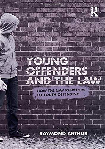 9780415496612: Young Offenders and the Law: How the Law Responds to Youth Offending