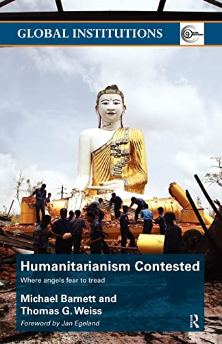 9780415496643: Humanitarianism Contested (Global Institutions)