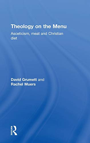 9780415496827: Theology on the Menu: Asceticism, Meat and Christian Diet