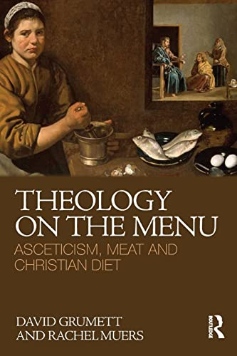 9780415496834: Theology on the Menu: Asceticism, Meat and Christian Diet