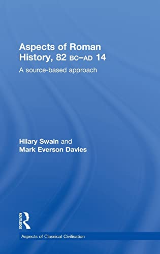 9780415496933: Aspects of Roman History 82BC-AD14: A Source-based Approach (Aspects of Classical Civilzati)