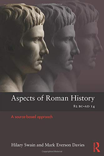 9780415496940: Aspects of Roman History 82 BC-AD 14: A Source-Based Approach (Aspects of Classical Civilization)