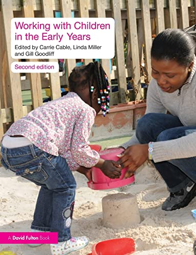 Working with Children in the Early Years: Editor-Carrie Cable; Editor-Linda