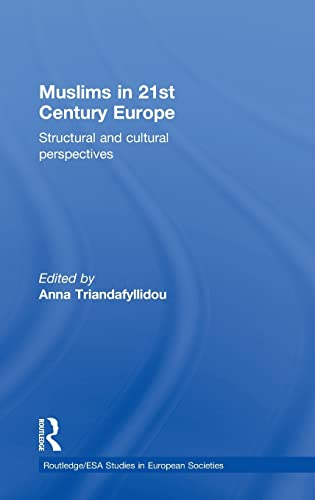9780415497091: Muslims in 21st Century Europe: Structural and Cultural Perspectives (Studies in European Sociology)