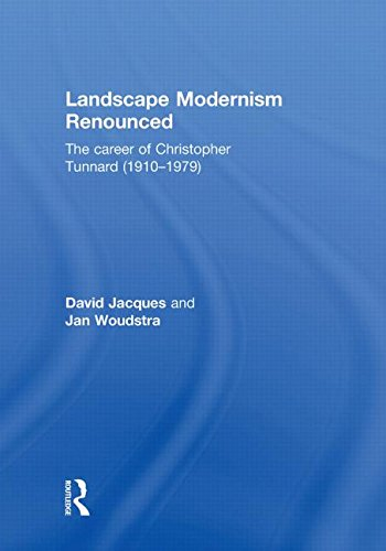 9780415497206: Landscape Modernism Renounced: The Career of Christopher Tunnard (1910-1979)