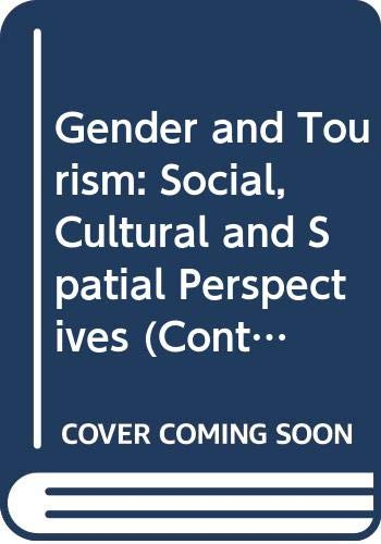 9780415497251: Gender and Tourism: Social, Cultural and Spatial Perspectives (Contemporary Geographies of Leisure, Tourism and Mobility)