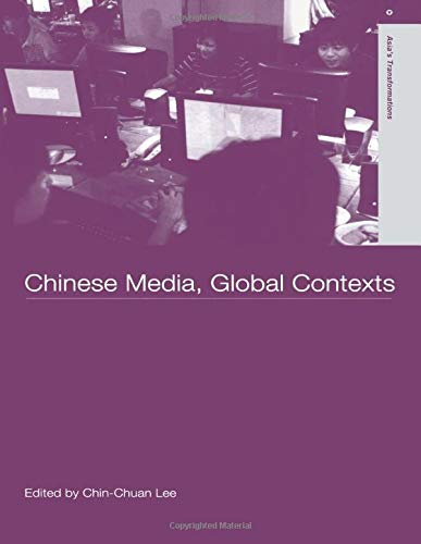 9780415497367: Chinese Media, Global Contexts (Asia's Transformations)