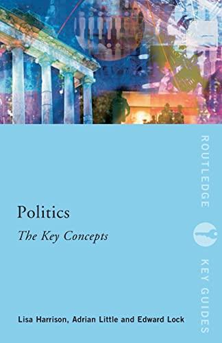 9780415497404: Politics: The Key Concepts (Routledge Key Guides)