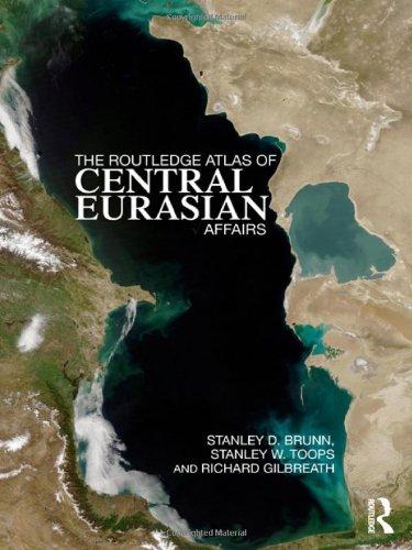 The Routledge Atlas of Central Eurasian Affairs: Stanley D. Brunn